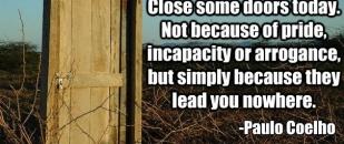 Close the Doors that Lead You Nowhere – Paulo Coelho